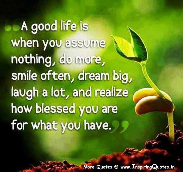 A Good Life Quotes, Living The GooD Life Sayings Thoughts Images Wallpapers Pictures Photos