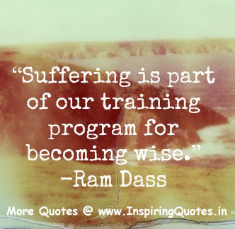 Famous Quotes about Suffering by Ram Das, Thoughts Sayings Images Wallpapers Photos Pictures