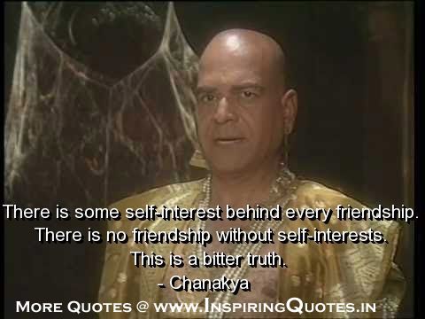 Chanakya Quotes Ssayings Friendship Self Interest Wisdom Images Wallpapers Pictures