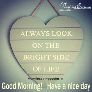 Always-Look-The-Bright-Side-of-Life-Good-Morning-Have-a-Nice-Day-Message