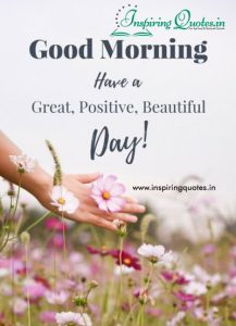 Great, Positive, Beautiful Good Morning Quotes