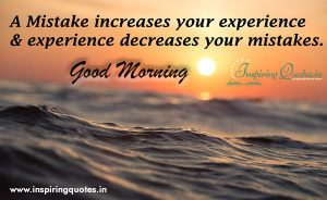 Mistakes Increase Your Experience Good Morning Quotes